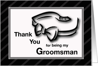 Thank You for being my Groomsman with Bow Tie, Wedding card