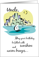 Uncle, May your birthday be filled with sunshine and warm breezes, sailboat card