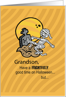 Grandson, Have a FRIGHTFULLY good time on Halloween... card