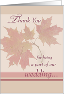 Thank You for BEING A PART of our wedding! card