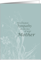 Sympathy loss of Mother with Flowers and Leaves, Condolences card