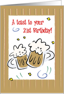 Toast to Your 21st Birthday! card