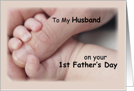 To Husband, First Father's Day, Baby, Hand card