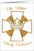 Priestly Ordination Congratulations,Gold Crown, Cross card