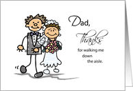 Dad,Thanks for Walking Me Down the Aisle, Stick Figure Drawings card