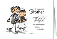 Brother, Thanks for Walking Me Down the Aisle, Stick Figure Drawings card