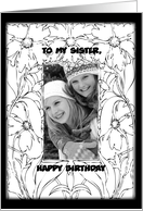 Black and White Photo Card, Birthday to Sister card