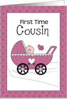 Congratulations First time Cousin, Girl card