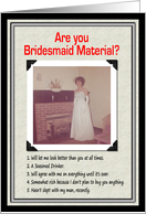Bridesmaid Material? - FUNNY card