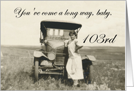 103rd Birthday for her - humor card