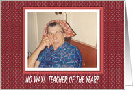 teacher of the Year Congratulations - FUNNY card