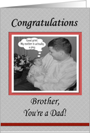FUNNY Congratulations Baby Dad Brother card