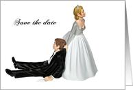 Save the Date humor - bride dragging the groom by the collar card