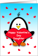 For Daughter Happy Valentine's Day Greeting Card-Penguin Holding Heart card