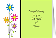For Cancer Patient-Last Round of Chemo Greeting Card-Smiley Flowers card