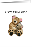 I Love You Mommy - Card