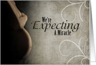 We're Expecting A Miracle, Pregnancy Announcement, Pregnant Belly card