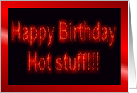 Hot Stuff - Birthday card