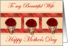 Happy Mother's Day to my Beautiful Wife with red rose bouquets card