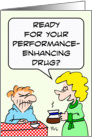 Wife calls coffee performance-enhancing drug card