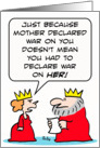 Queen doesn't want King to declare war on her mother. card