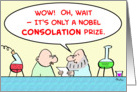 Scientist, laboratory, nobel, prize, consolation card