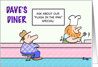 Dave's Diner - ask about our flash in the pan specials card