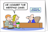 Groom hogged the wedding cake - congratulations card