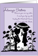 Always Sisters - Be My Maid of Honor card