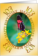 A Birthday day card for a 103 year old, featuring a butterfly on a flower card