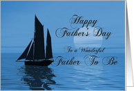 A Father's day card for Father to be showing a yacht sailing on a tranquil ocean. card