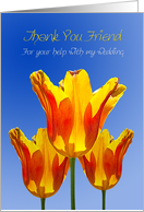 Thank you friend,for with my wedding, with tulips full of sunshine card