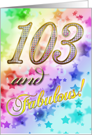 103rd Birthday card for someone fabulous! card