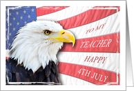 Teacher, Happy 4th July with an eagle and flag card