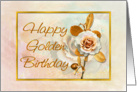 Golden Birthday Rose Card With Embellished Golden 'Look' card