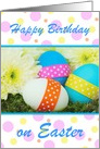 Happy Easter/Birthday on Easter/Eggs/Flowers/Custom card
