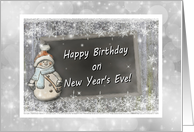 Happy New Year's Eve Birthday/Snowflakes And A Snowman card