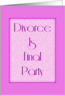 Divorce Is Final Party Invitation-Pink Design card