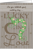 Wedding Congratulations Lucky in Love Painted Barn Look card