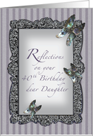 Butterfly Reflections Daughter 40th Birthday card