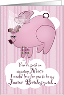 Be My Junior Bridesmaid Flying Pig Funny Niece card