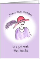 Happy 85th Birthday to a girl with Hat-ittude card