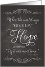 Encouragement - Chalkboard-Hope whispers try it one more time card
