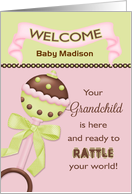 For Grandparent, Welcome Baby Girl - Custom Name Rattle card
