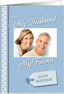 Birthday- My Husband, My Friend - Photo Card Template card