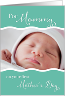 First Mother's Day For Mommy - Custom Photo Card