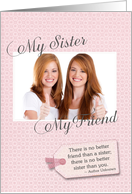 My Sister, My Friend - Birthday Custom Photo Card