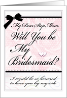 Will You be My Bridesmaid ? Step Mom card