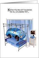 Get Well, Not Running on all Cylinders, Cartoon Car in Hospital Bed card