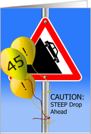 Steep Drop Ahead Sign, Funny Over the Hill 45th Birthday card